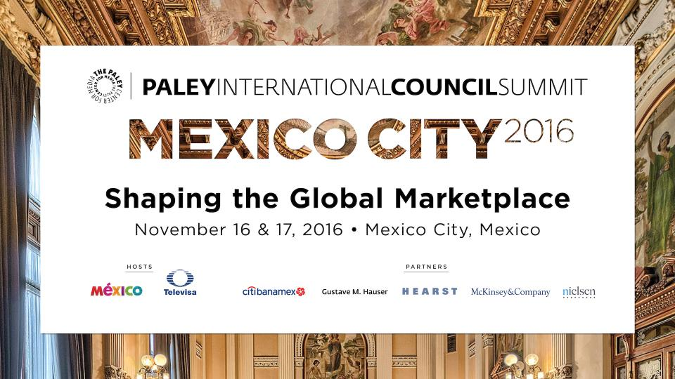 2016 PaleyIC Mexico EVENT HOLDING Slate UPDATED