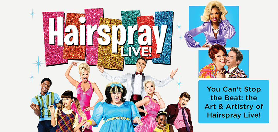 You Can T Stop The Beat Art Artistry Of Hairspray Live